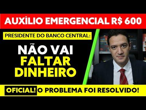 600 AUXÍLIO EMERGENCIAL | BANCO CENTRAL: NÃO VAI FALTAR DINHEIRO PARA PAGAMENTO DO AUXÍLIO R$ 600