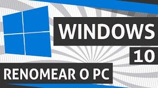 🔴 Como renomear o computador no Windows 10