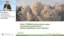 Onko TOIMIA-tietokannasta apua vammaissosiaalityössä? Heli Valkeinen