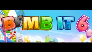 Bomb it 6 Full Gameplay Walkthrough
