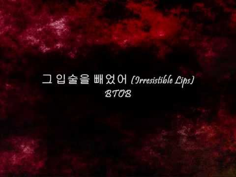 BTOB- 그 입술을 뺏었어 (Irresistible Lips) [Han & Eng]