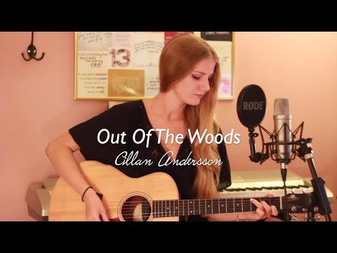 Out Of The Woods - Taylor Swift (cover by Cillan Andersson)