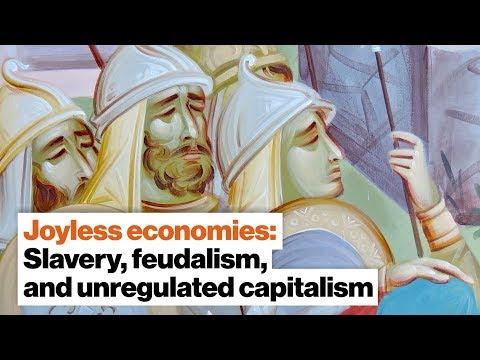 Joyless economies: Unregulated capitalism, slavery, and feudalism | Yanis Varoufakis | Big Think