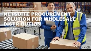 NetSuite Procurement Solution for Wholesale Distribution | Sikich LLP