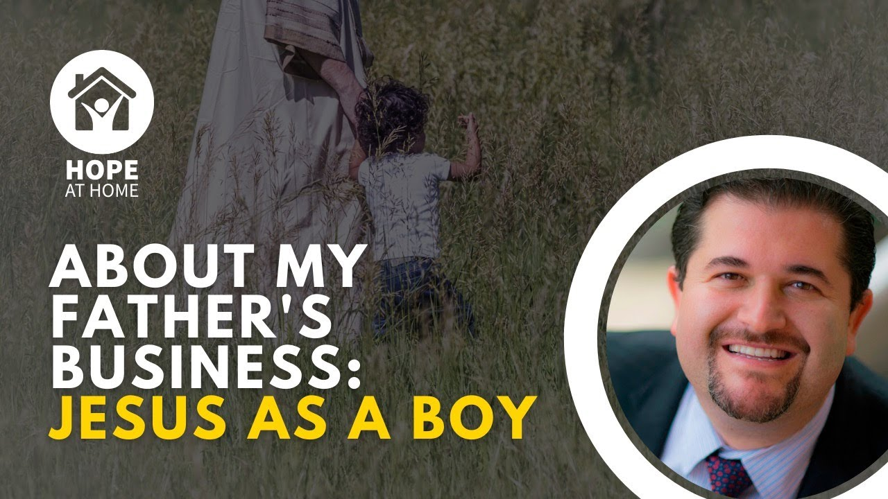 About My Father's Business: Jesus as a Boy