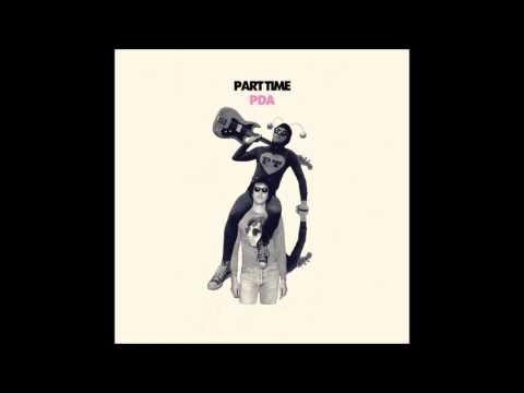 Part Time - PDA (Full Album)