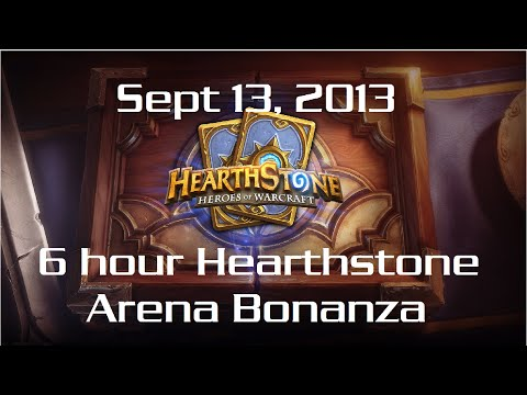 Sep 13, 2013: 6 hour Hearthstone Arena Bonanza