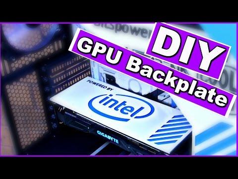 How To Make A DIY Custom GPU Backplate - PC Modding Tutorial - Intel Edition