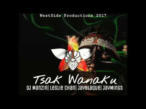 Tsak Wanaku - Leslie Chan ft. Jayblaque & JayMings (Prod: DJ Manzin)