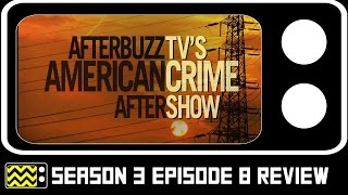 american crime season 3 episode 8 review after show afterbuzz tv