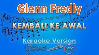 Glenn Fredly - Kembali Ke Awal (Karaoke) | GMusic