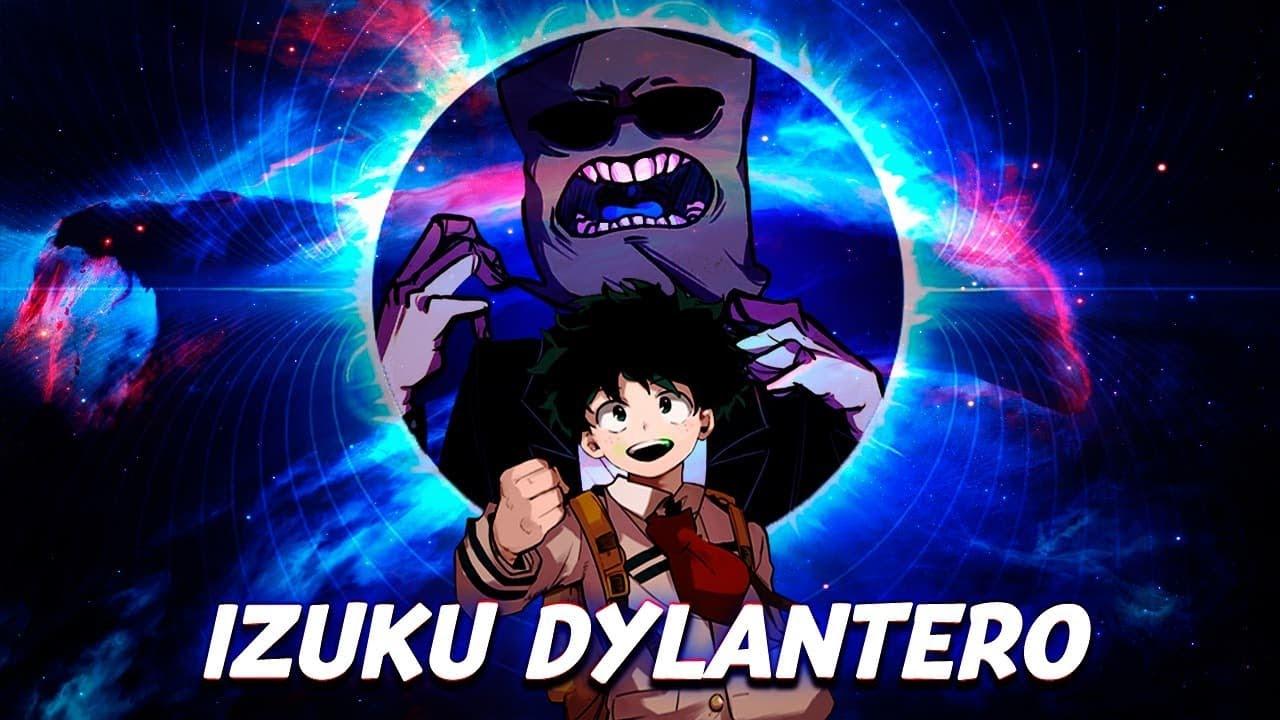 Que hubiera pasado si Izuku era la reencarnación de Dylantero // Parte 1