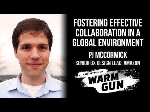 "[WARM GUN 2014] Amazon, PJ McCormick, ""Fostering Effective Collaboration in a Global Environment"""