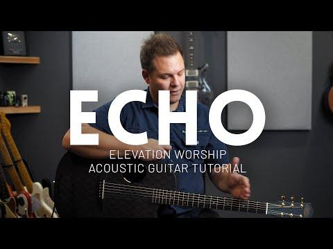 echo---elevation-worship,-tauren-wells---acoustic-guitar-tutorial