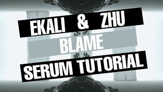 "Video Ekali and Zhu - ""Blame"" Serum Tutorial [FREE DOWNLOAD] download MP3, 3GP, MP4, WEBM, AVI, FLV September 2018"
