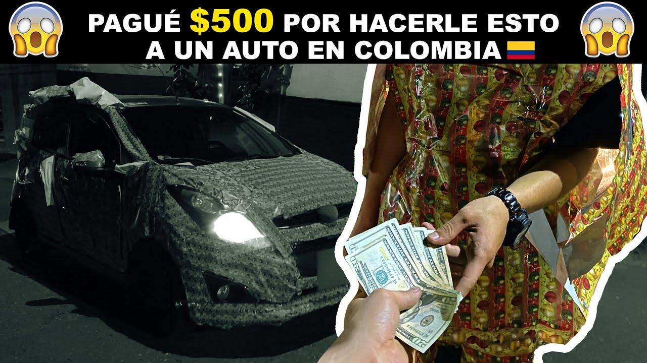 Pagué $500 Por Hacerle ESTO A Un Auto En Colombia