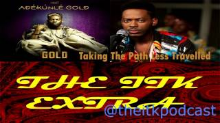 Adekunle Gold, Taking The Path Less Travelled. (#TheITKExtra)