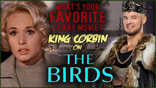 King Corbin on THE BIRDS! | What's Your Favorite Scary Movie?