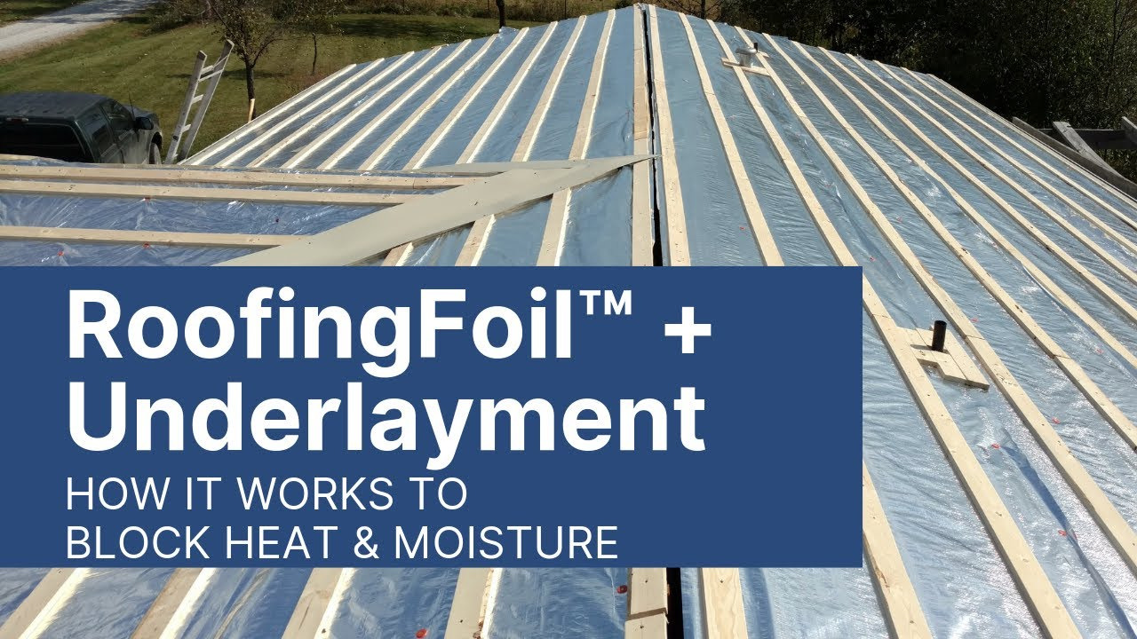 How RoofingFoil™ + Underlayment Works As a Radiant Barrier in Metal and  Tile Roofing Systems