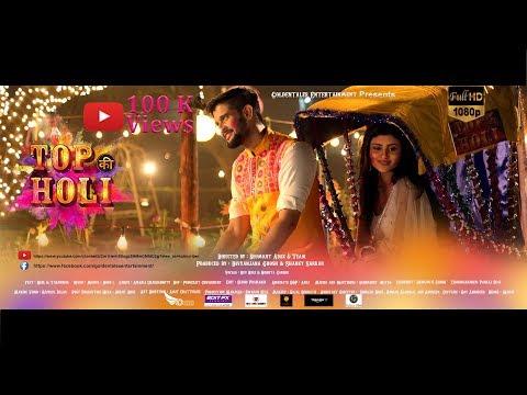 TOP KI HOLI -  Music Video Holi 2018 Dev Negi  Nikhita Gandhi  Neel   Tarannum   Mohul  Soumojit