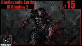 Castlevania: Lords Of Shadow 2 Playthrough | Part 15