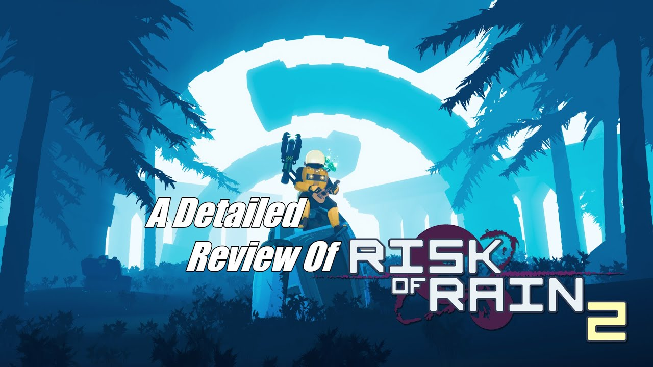 A Detailed Review of Risk of Rain 2