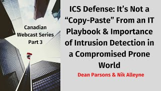 """Canadian Webcast Series Part 3   ICS Defense  It's Not a """"Copy Paste"""" from an IT Playbook and Import"""
