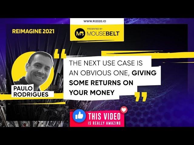 REIMAGINE 2021 - Paulo Rodrigues - Public Mint - CEO Bridging Fiat to Crypto