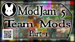 ModJam 5 TEAM Mods Part 1 of 2 - 14 mods in 2 parts!