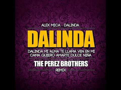 Alex Mica - Dalinda The Perez Brothers Remix