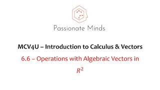 MCV4U/Grade 12 Calculus & Vectors - 6.6 Operations with Algebraic Vectors in R2