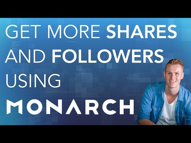 Get More Shares and Followers Using Monarch 2018