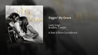 Diggin' my grave ( Bradley Cooper / lady Gaga ) Video