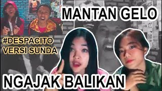 Despacito Versi Sunda-MANTAN GELO NGAJAK BALIKAN (Parodi) Full Version