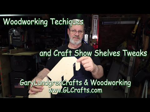 Woodworking Techniques & Craft Show Display Shelves Updates Ep.2018-17
