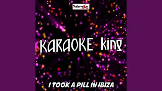 I Took a Pill in Ibiza (SeeB Remix) (Karaoke Version) (Originally Performed by Mike Posner)