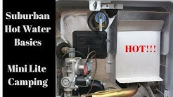 """Hot water basics 101"" in your camper.  Suburban SW6 DEL Rockwood 2109s Mini Lite"