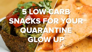 5 Low Carb Snacks For Your Quarantine Glow Up • Tasty Recipes