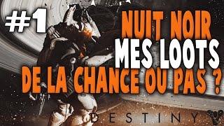 DESTINY : NUIT NOIRE, MES LOOTS #1