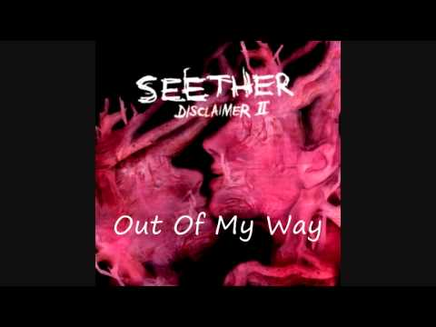 Seether - Out Of My Way