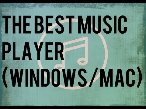 The Best Music Player For Windows/Mac || 2017 ||