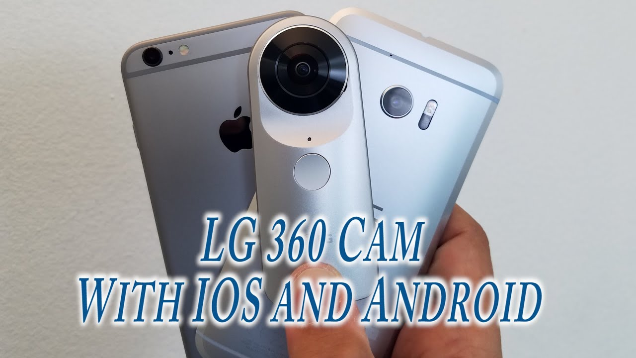 htc 360 camera. lg 360 cam test and demo video with the htc 10 iphone 6 s plus - youtube htc camera c