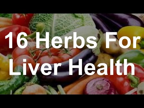 16 Herbs For Liver Health - Foods That Help Liver Health