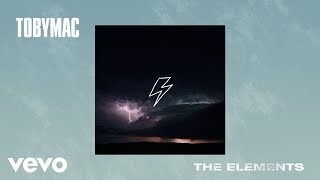 TobyMac - The Elements (Audio)