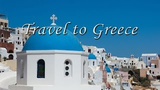 Travel to Greece : Explore the wonder of the Mediterranean and visit Greece