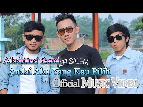 Aladdins Band - Andai Aku Yang Kau Pilih [Official Music Video HD]