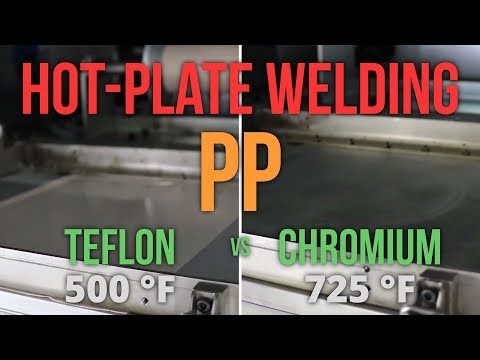Hot-Plate Welding PP With Teflon Coating (500 F) Vs Chromium Coating (725 F)