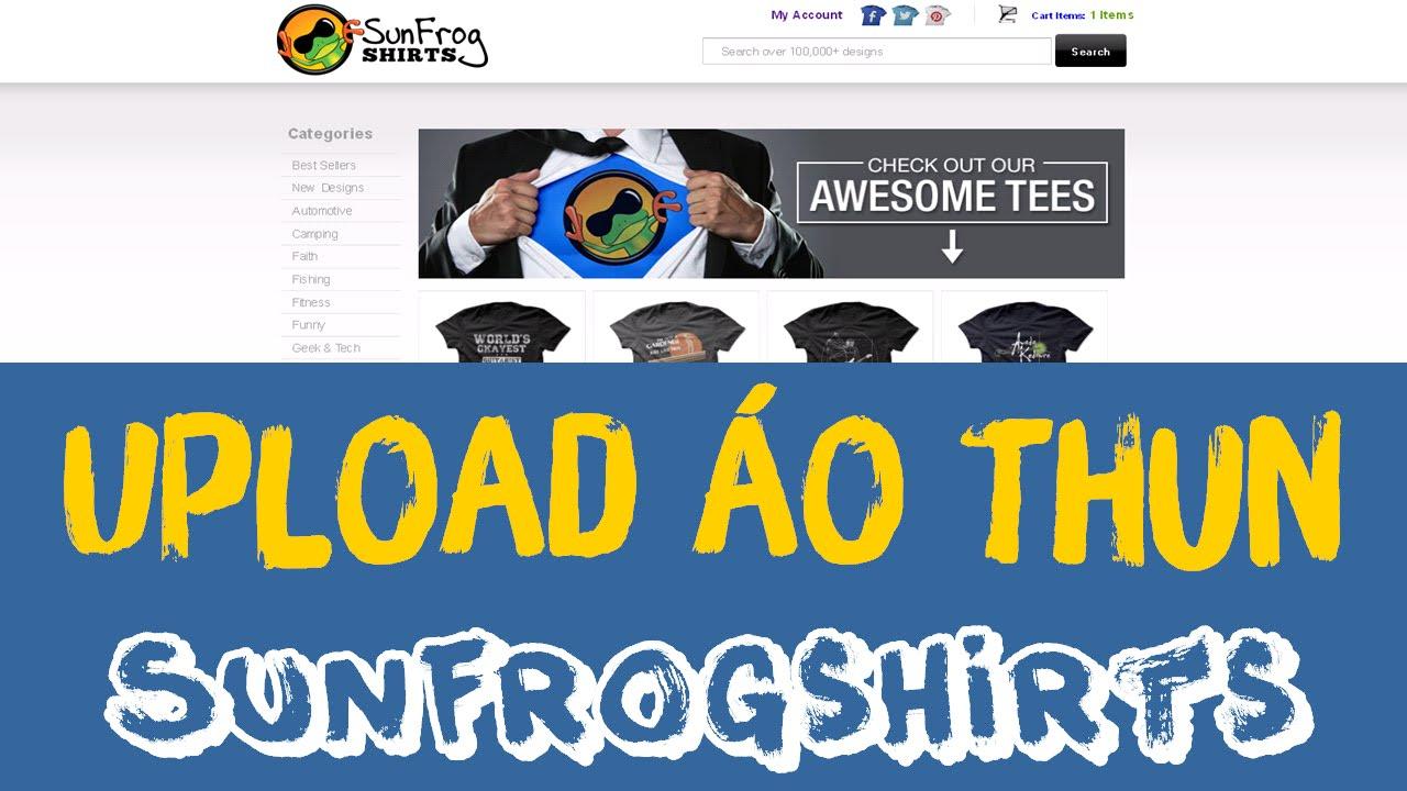 Hướng dẫn Upload mẫu thiết kế áo thun lên Sunfrogshirts
