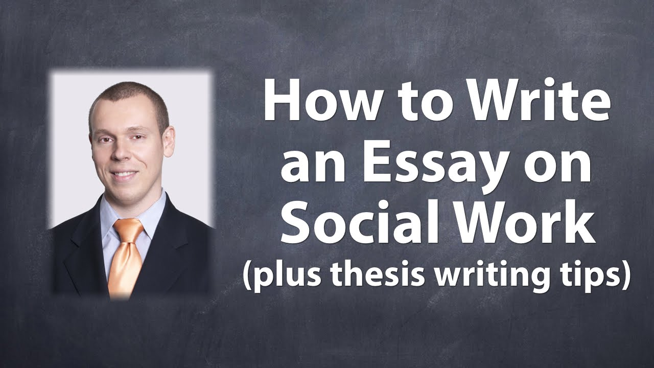 History Of Medicine Essay How To Write An Essay On Social Work Plus Thesis Writing Tips Essays On Media Influence also Uk Essay Service How To Write An Essay On Social Work Plus Thesis Writing Tips  My English Essay