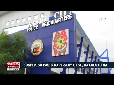 NEWS BREAK   Suspek sa Pasig rape-slay case, naaresto na